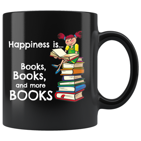 Happiness is Books, Books and More Books - Girl Black Mug - Muggalicious