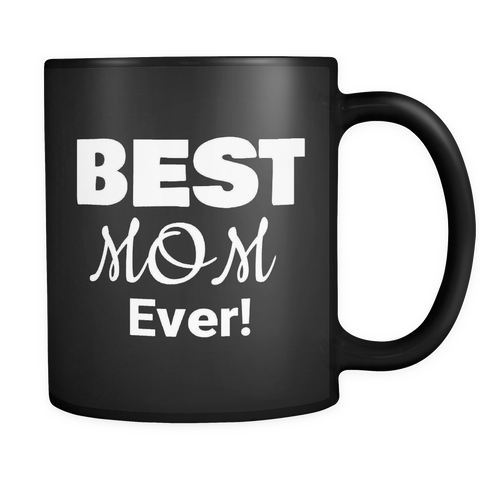 Best Mom Ever - Black Mug - Muggalicious