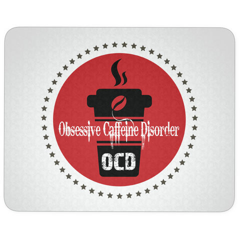 Obsessive Caffeine Disorder - Mouse Pads - Muggalicious