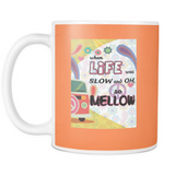 Slow and Mellow Mugs - Muggalicious