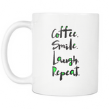 Coffee Smile Laugh Repeat Mug - Muggalicious