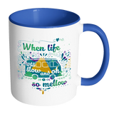 When Life Was Slow Accent Mugs