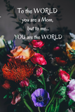 The World is MOM ... Flower Garden