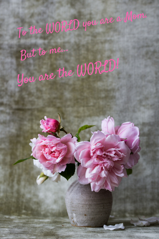 The World is MOM ... Pink Rose - Muggalicious
