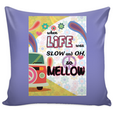 Slow and Mellow Pillow Covers