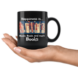 Happiness is Books Books and More Books Black Mug - Muggalicious