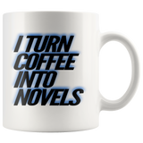 I Turn Coffee Into Novels - Blue Shadow Design - Muggalicious