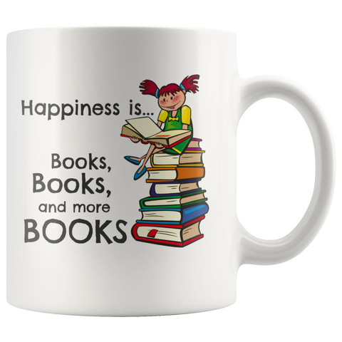 Happiness is Books, Books and More Books - Girl Mug - Muggalicious