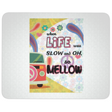Slow and Mellow Mouse Pads - Muggalicious