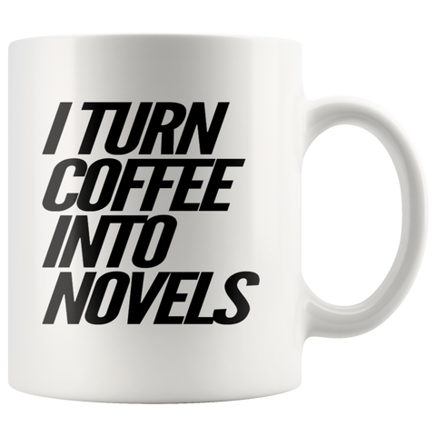 I Turn Coffee Into Novels - White Mug - Muggalicious
