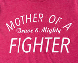 Mother of a Brave and Mighty Fighter - A Tad Too Sweet