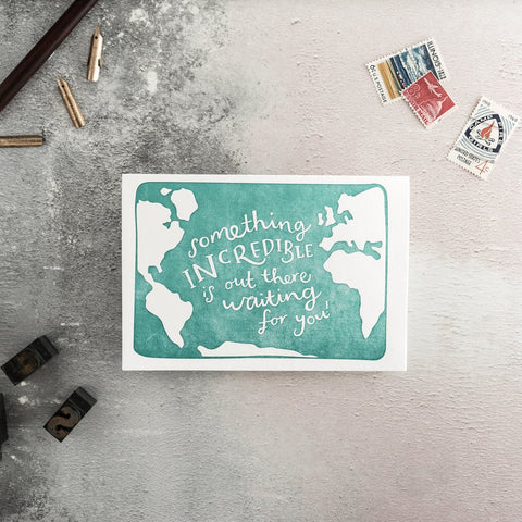Hunter Paper Co Something Incredible Is Out There Waiting For You Letterpress Greeting Card, Wish someone safe travels and bon voyage, Good luck greeting card, moving country greeting card, moving aboard, gap year greeting card, backpacking greeting card