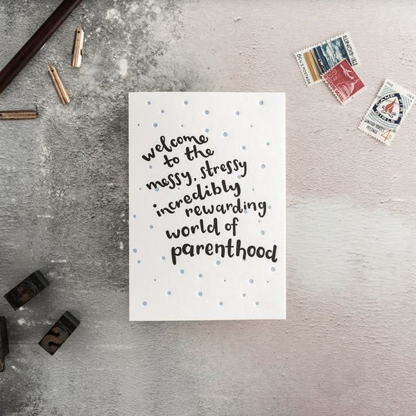 "Hunter Paper Co Welcome To The Messy Stressy Incredibly Rewarding World of Parenthood Greeting Card This beautiful card with the words ""Welcome To The Messy Stressy Incredibly Rewarding World of Parenthood"" is perfect to congratulate the expected parents and send them well wishes.  Card is printed on a letter press, expected parents, congratulation, congratulations on pregnancy, maternity leaving card"