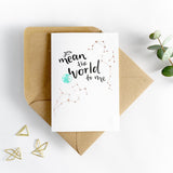 Hunter Paper Co You Mean The World To Me Card Hot Foil Card, Valentines day card, printing press