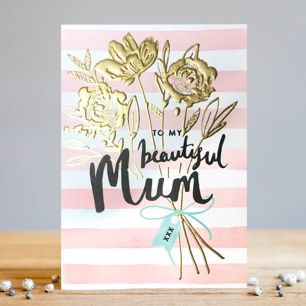 Louise Tiler Beautiful Mum Card This beautifully designed luxury card is perfect to make any Mum feel special.  Card is blank inside and includes a brown envelope. Gold Foil Card. Luxury Greeting Card