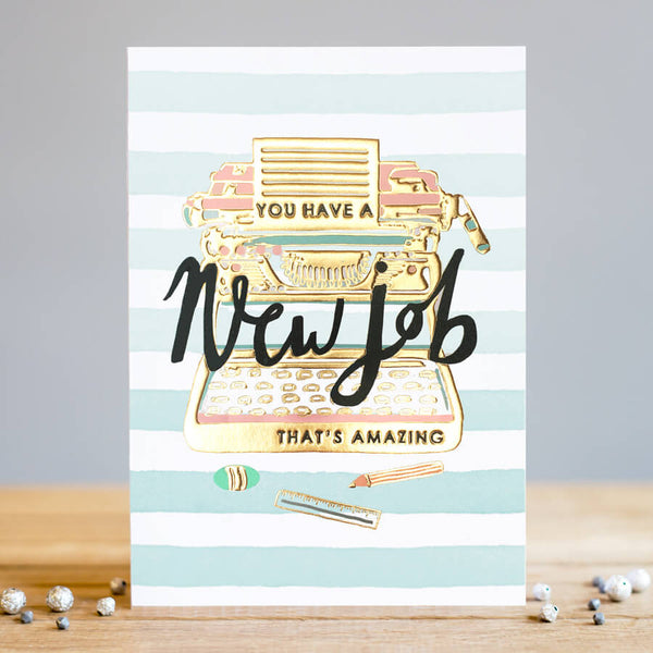Louise Tiler New Job Gold Foiled Card