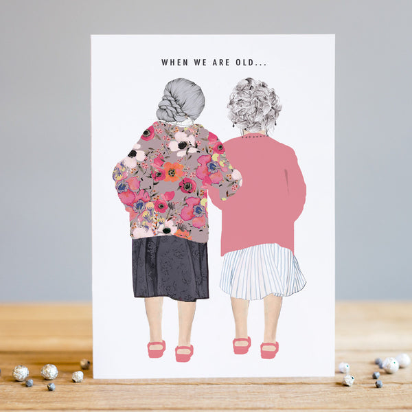Louise Tiler When We Are Old...Old Ladies Card