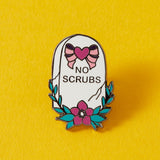 "Punky Pins ""No Scrubs"" gravestone hard enamel pin, in collaboration with tattoo artist @carlatattoos"