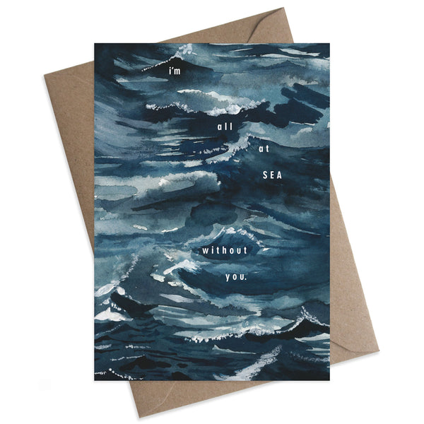 "Paper Parade I'm at Sea Without You Greeting Card This beautifully illustrated card with the words ""I'm at sea without you"" is perfect for valentines day or just to let someone know how much they mean to you.   Card is blank and is supplied with a brown envelope, luxury greeting cards."