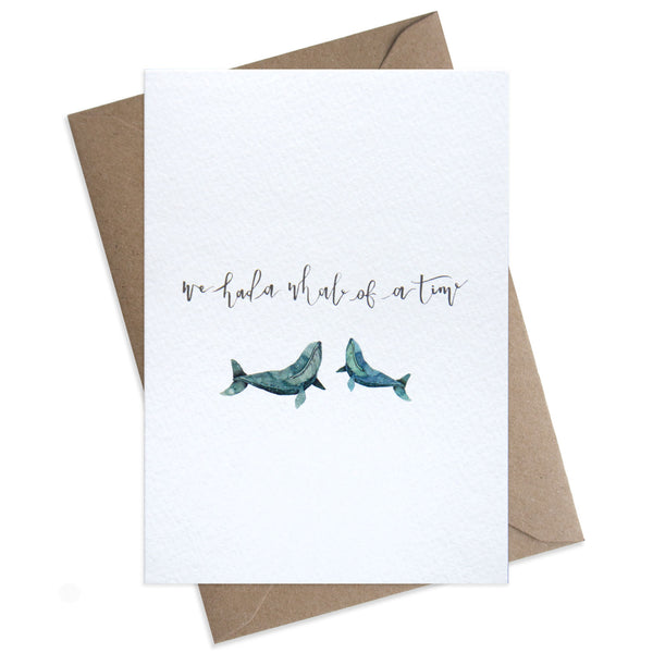 "Paper Parade We Had a Whale of a Time Greeting Card This beautifully illustrated card with the words ""we had a whale of a time"" is perfect to thank someone for throwing a fab party or as a farewell care.   Card is blank and is supplied with a brown envelope, luxury greeting card, modern calligraphy, illustrated whale"