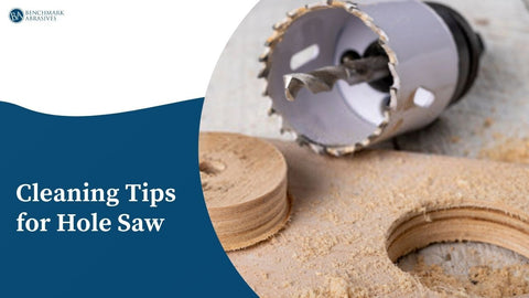 Cleaning tips for hole saw