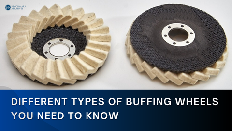 Different Types of Buffing Wheels You Need to Know