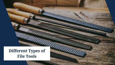 Different Types of File Tools