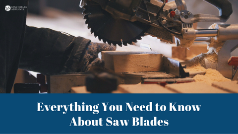 Everything You Need to Know About Saw Blades