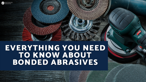 Everything You Need to Know about Bonded Abrasives
