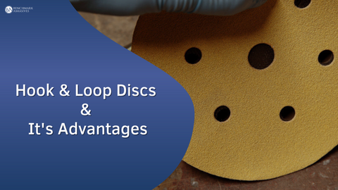 Hook and loop discs and it's Advantages