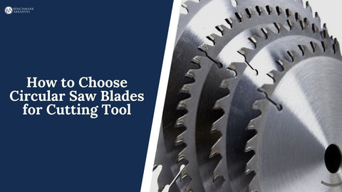 How to Choose Circular Saw Blades for Cutting Tool