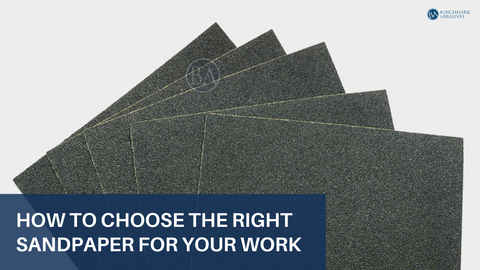 How to Choose the Right Sandpaper For Your Work
