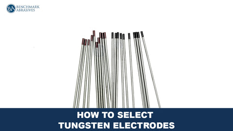 How to Select Tungsten Electrodes