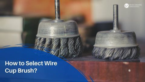 How to Select Wire Cup Brush