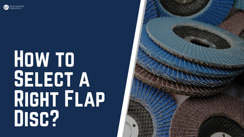 How to Select a Right Flap Disc