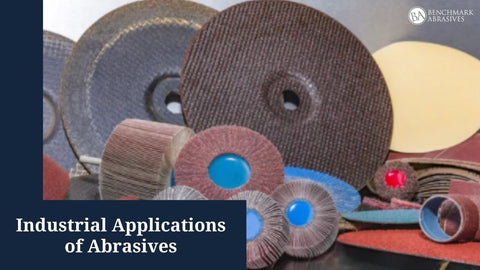 Industrial Applications of Abrasives