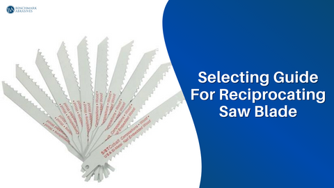 Selecting Guide for Reciprocating Saw Blade