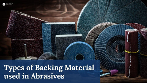 Types of Backing Material used in Abrasives