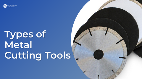 Types of Metal Cutting Tools