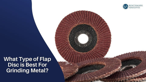 What Type of Flap Disc is Best For Grinding Metal