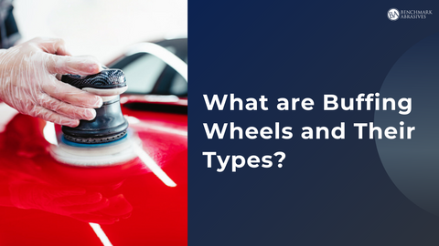 What are Buffing Wheels and Their Types