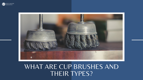 What are Cup Brushes and Their Types