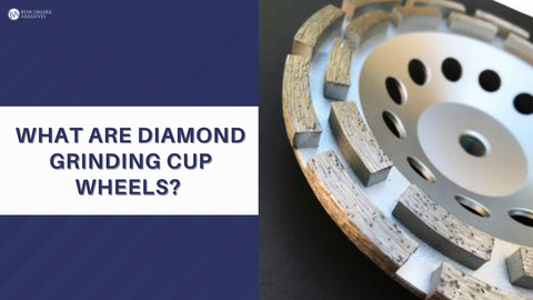 What are Diamond Grinding Cup Wheels