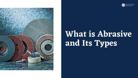 What is Abrasive and Its types