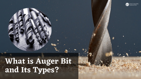 What is Auger Bit and Its Types