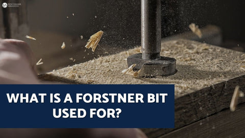 What is a Forstner Bit Used For