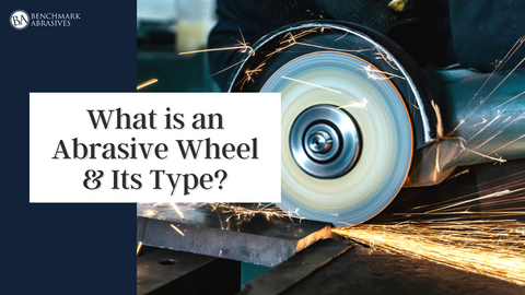 What is an Abrasive Wheel and it's Types