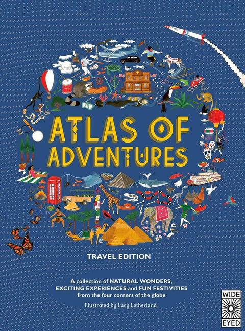 ATLAS OF ADVENTURES: TRAVEL EDITION - LUCY LETHERLAND