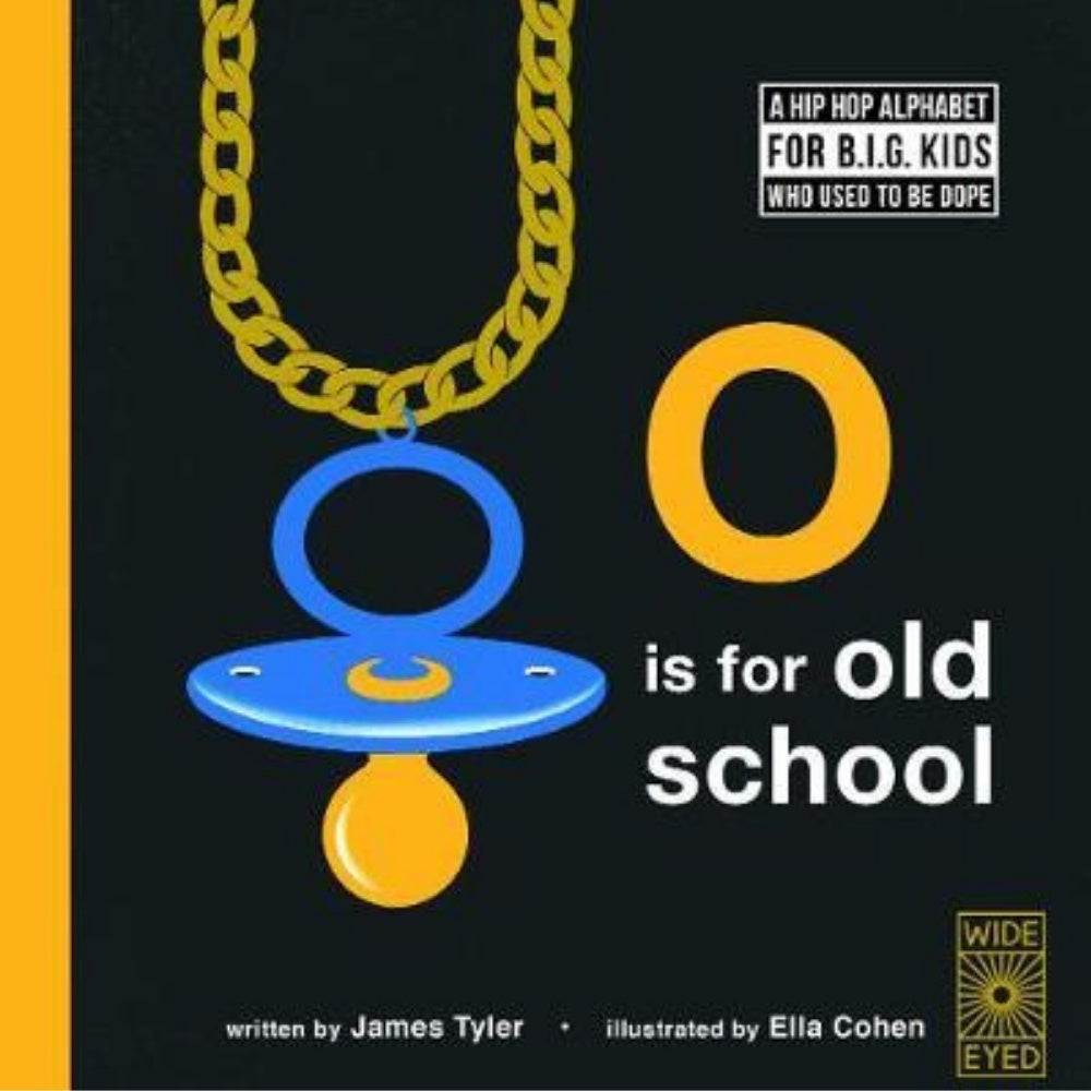 O IS FOR OLD  SCHOOL BY JAMES TYLER