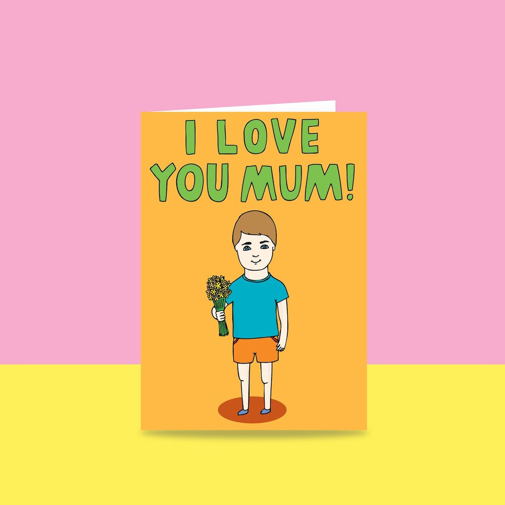 I LOVE YOU MUM BOY